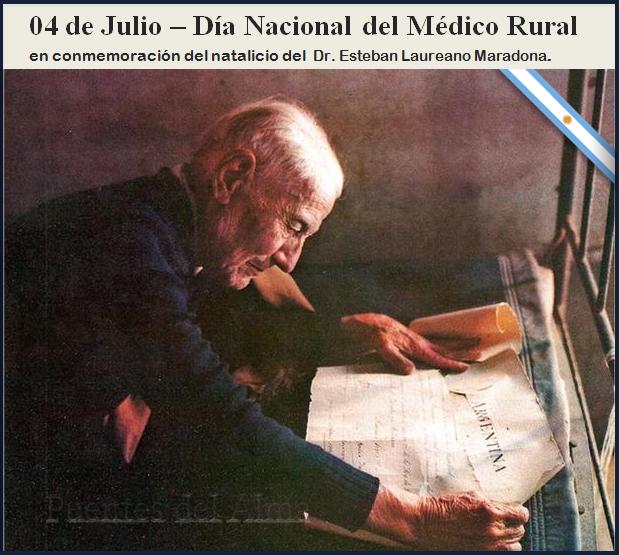4 de JULIO - NACIÓ DON LAUREANO MARADONA - DÍA DEL MÉDICO RURAL