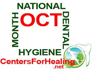 National Dental Hygiene Month - www.CentersforHealing.net