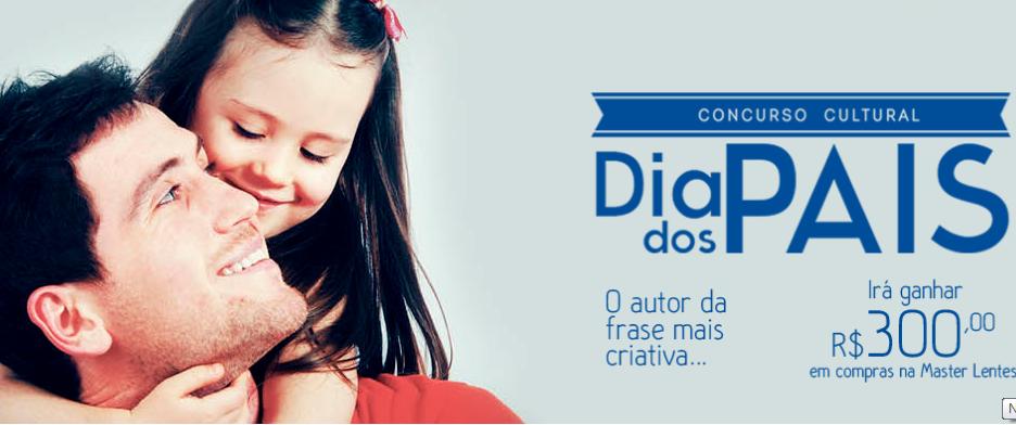 "Concurso Cultural Master Lentes - ""DIA DOS PAIS"""