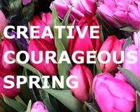Creative Courageous Spring