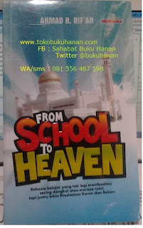 Buku : From School to Heaven : Ahmad Rifa'i Rif'an
