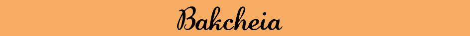 Bakcheia