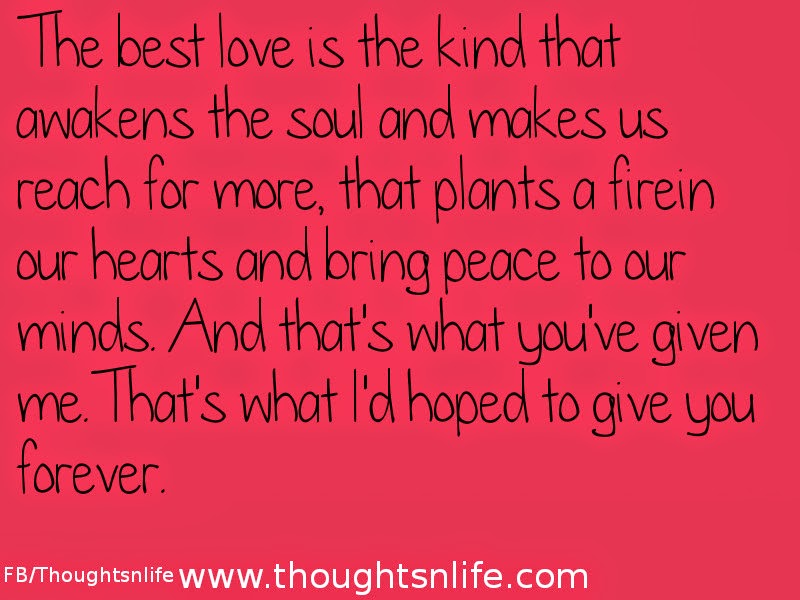 Thoughtsnlife: The best love is the kind that awakens the soul