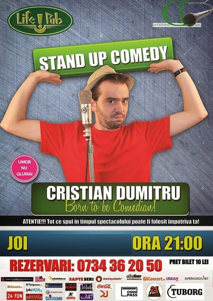 STAND UP COMEDY cu Cristian Dumitru în Life! Pub Timisoara