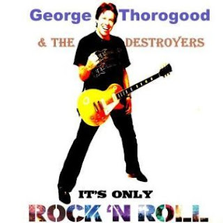 George Thorogood & The Destroyers - It\'s Only Rock\'n\'Roll 2012