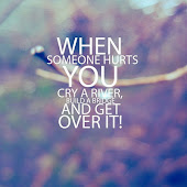 Cuando alguien te hace daño, tú lloras como un rio, construye un puente y superalo