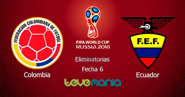 Colombia vs Ecuador en Vivo - Hora y Canal, Eliminatorias Rusia 2018