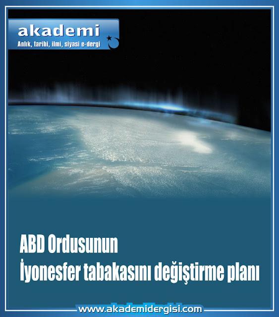 abd, iyonesfer tabakası, haarp, elektromanyetik savaş, iklim silahları