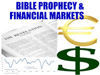 a graphic with the title Bible Prophecy and Financial Markets in large blue capital letters and below it is the opening page of the book of Revelation from the Bible and to the left of the Bible is a symbol of the euro and beneath the euro symbol a symbol of the US dollar