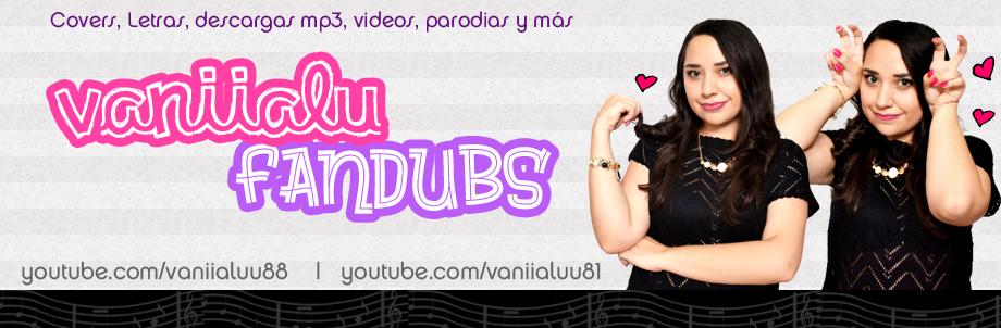 Los Fandubs de Vaniia :D