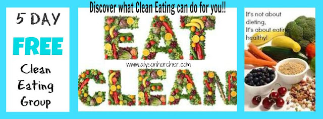 www.alysonhorcher.com, alysonhorcher@gmail.com, www.facebook.com/alyson.horcher, learn how to eat clean, healthy eating, clean eating, 5 day free clean eating group, 5 day clean eating challenge, clean eating 101, eat like crap feel like crap, learn to live a healthier lifestyle