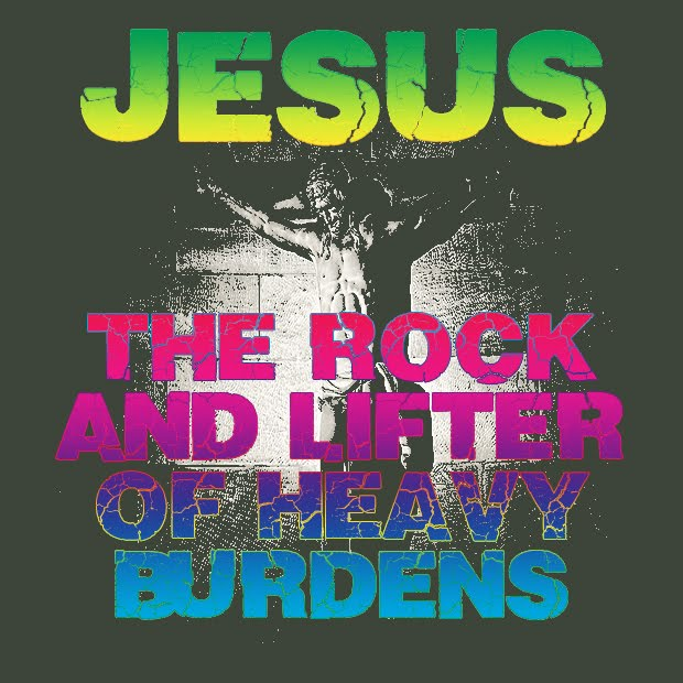 Jesus is the the rock and lifter of heavy burdens