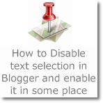 How to Disable text selection in Blogger and enable it in some place