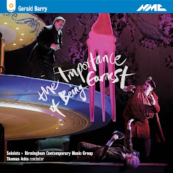 ♫ Gerald Barry's THE IMPORTANCE OF BEING EARNEST makes its CD début