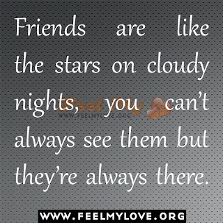 Friends are like the stars on cloudy nights