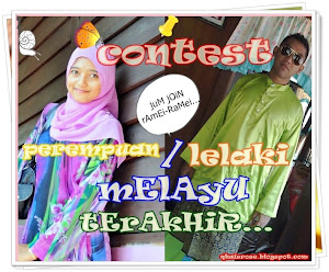 "CONTEST : &#39;&#39;PEREMPUAN/LELAKI MELAYU TERAKHIR"".....!!!"