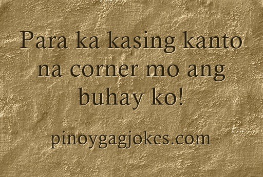 pinoy funny banat  love qoutes about  life and being cornered