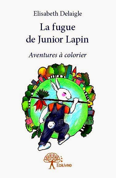 La fugue de Junior Lapin - Elisabeth Delaigle