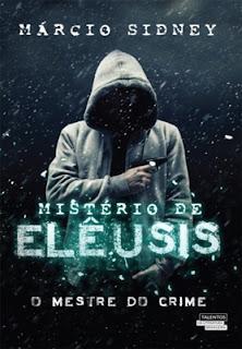 Mistério de Elêusis: O Mestre do Crime (Márcio Sidney)