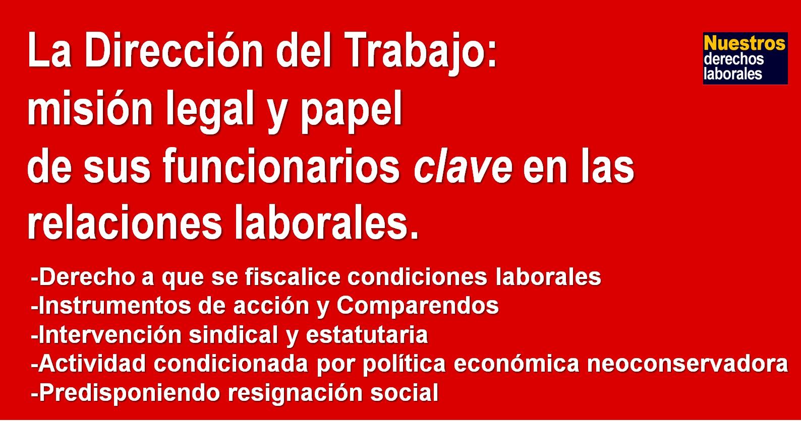 La DIRECCIÓN de TRABAJO: Misión legal y conducta de sus funcionarios clave.