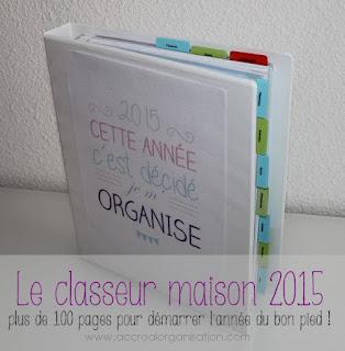 http://accroalorganisation.com/2014/12/28/le-classeur-maison-2015-a-imprimer-et-sa-faq/