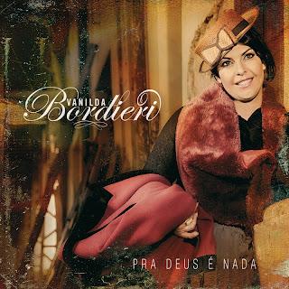 Vanilda Bordieri - Pra Deus é Nada - (Play Back)