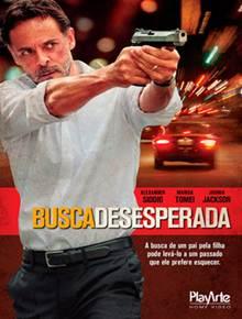 Download Busca Desesperada Dublado RMVB + AVI Dual Áudio + Torrent DVDRip