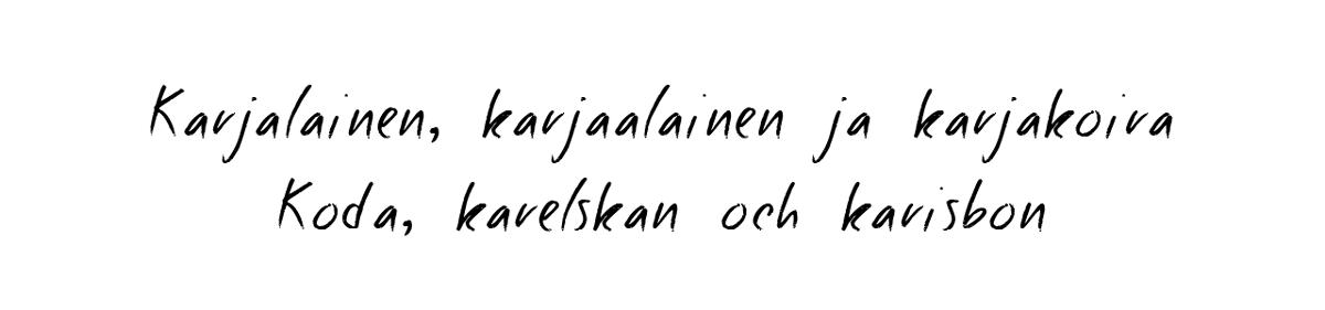 Karjalainen, karjaalainen ja karjakoira - Koda, karelskan och karisbon