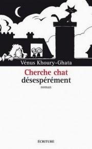 Cherche chat désespérément de Vénus Khoury-Ghata