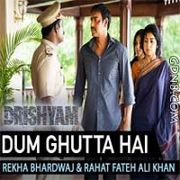 Dum Ghutta Hai - Drishyam Hindi Movie