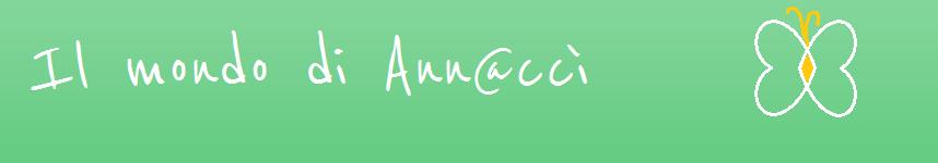 Il mondo di Ann@ccì