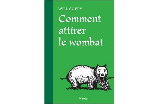 lundi librairie comment attirer le wombat will cuppy paris la douce. Black Bedroom Furniture Sets. Home Design Ideas