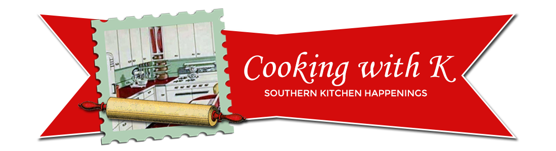 Cooking with K - Southern Kitchen Happenings