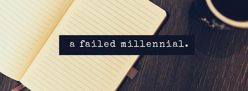 a failed millennial