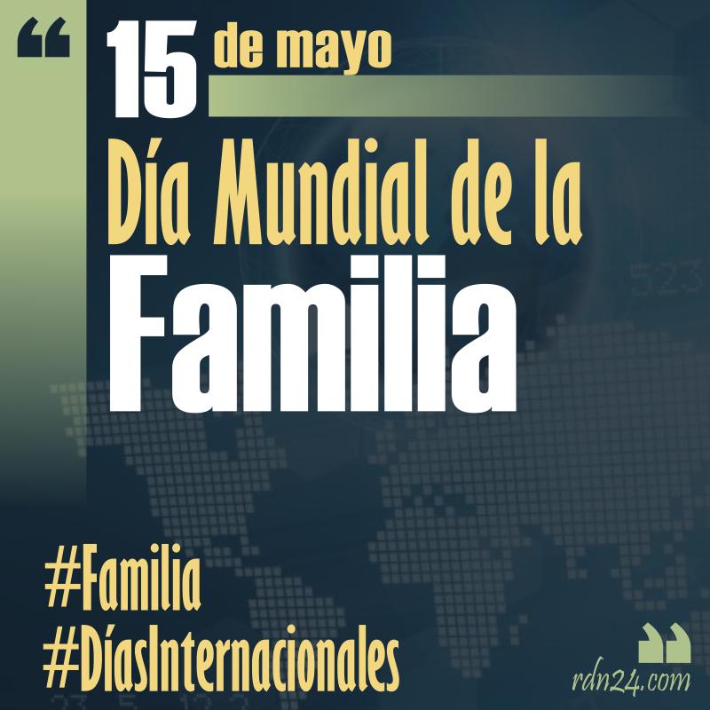 15 de mayo – Día Internacional de la Familia #DíasInternacionales