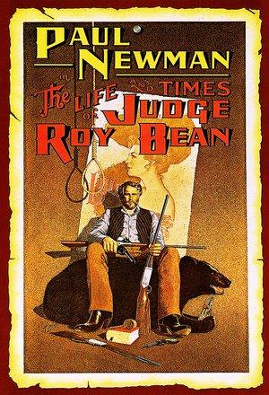 THE LIFE AND TIMES OF JUDGE ROY BEAN - ROY BEAN - O HOMEM DA LEI! - 1972
