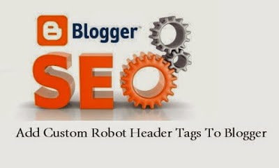 How to Add Custom Robots Header Tags in Blogger