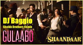 Gulabo-DJ-Baggio-Shaikh-Brothers-Remix