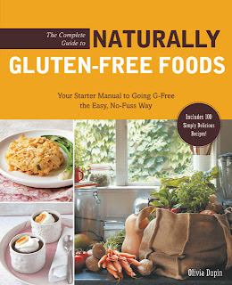 The Complete Guide to Naturally Gluten-Free Foods by Olivia Dupin