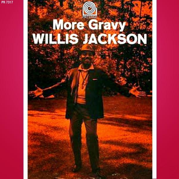 Willis Jackson More Gravy