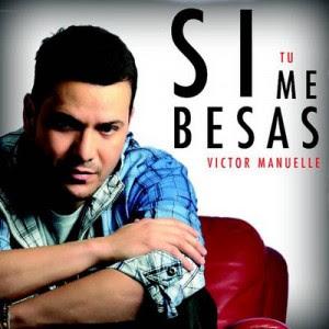 Si Tu Me Besas Victor Manuelle