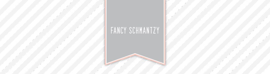 Fancy Schmantzy