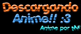 Descargando Anime!! :3