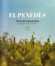 El Penedès. Terra de sensacions