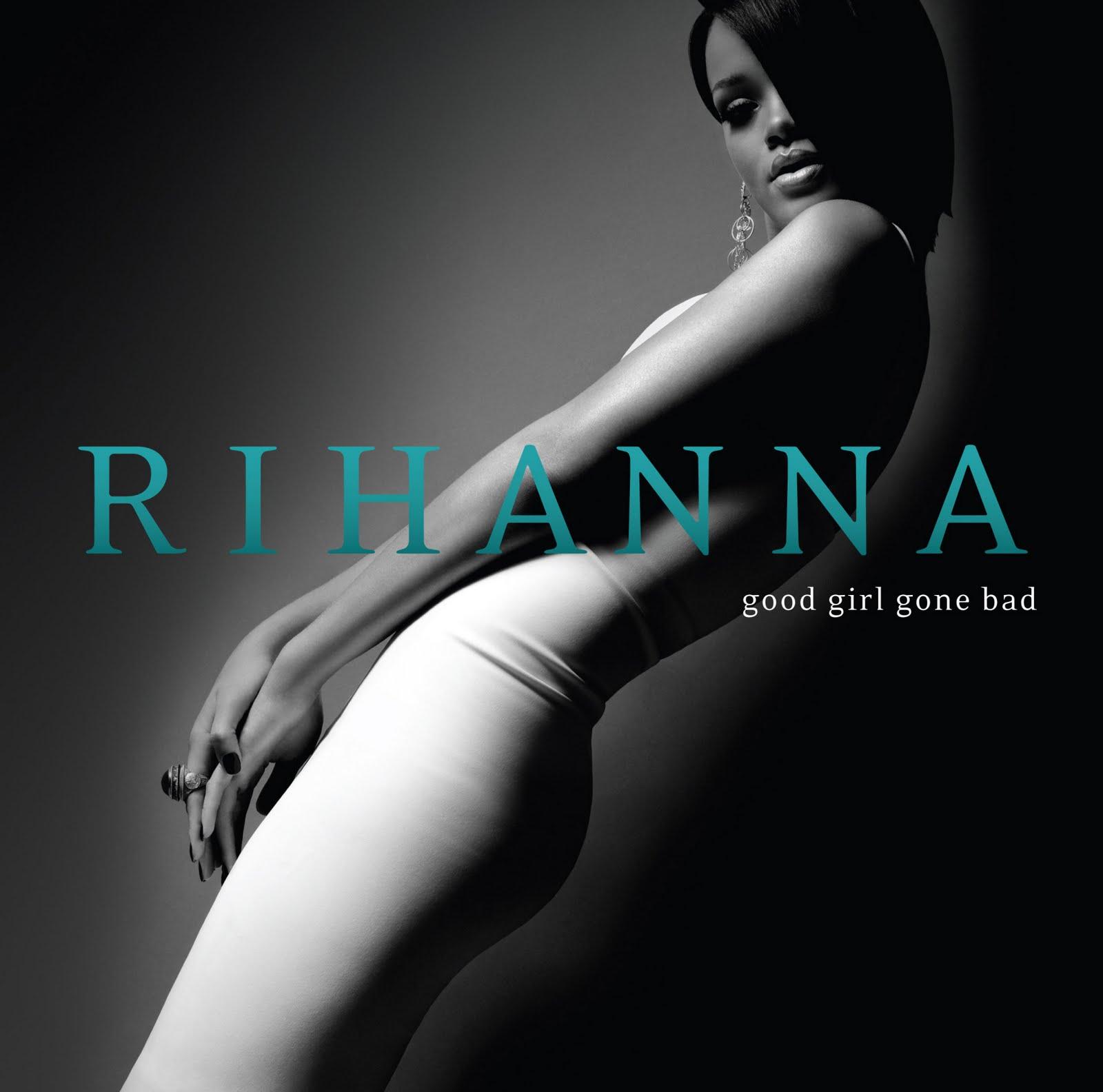 http://1.bp.blogspot.com/-noDApin-2Ms/T38nIM0uamI/AAAAAAAAD1k/6aMw_FZ4RVA/s1600/rihanna+-+Good+Girl+Gone+Bad+%282007%29.jpg
