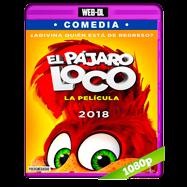El Pájaro Loco: La película (2017) WEB-DL 1080p Audio Dual Latino-Ingles