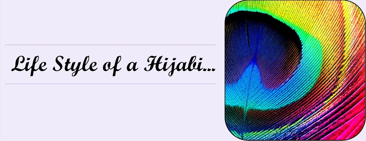 Life Style of a Hijabi...