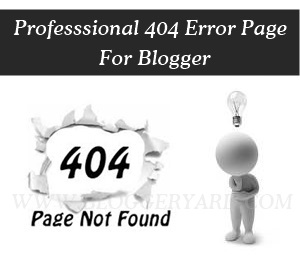 Create Professional 404 Error Page In Blogger