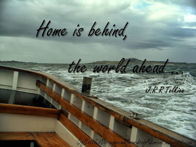 """Home is behind, the world ahead."""