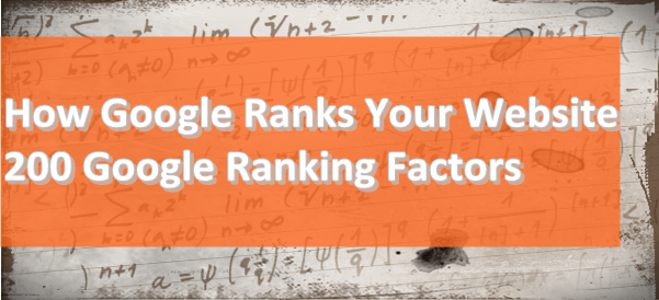 How Google Ranks Your Website - 200 Google Ranking Factors